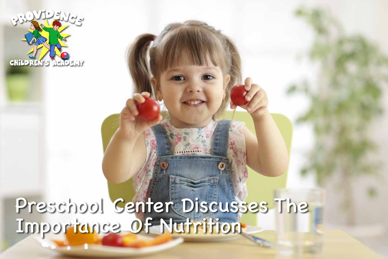 Preschool Center Discusses The Importance Of Nutrition